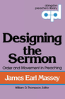 more information about Designing the Sermon: Order and Movement in Preaching - eBook