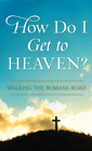 more information about How Do I Get to Heaven?: Traveling the Romans Road - eBook