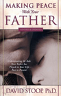 more information about Making Peace with Your Father: Understand the Role Your Father has Played in Your Life - Past to Present - eBook