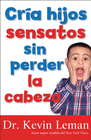 more information about Cria hijos sensatos sin perder la cabeza - eBook