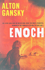 more information about Enoch: He lived long ago. He never died. Now the most powerful woman in the world is trying to own him - eBook