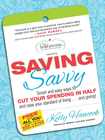 more information about Saving Savvy: Smart and Easy Ways to Cut Your Spending in Half and Raise Your Standard of Livingand Giving - eBook