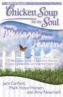 more information about Chicken Soup for the Soul: Messages from Heaven: 101 Miraculous Stories of Signs from Beyond, Amazing Connections, and Love that DoesnAÆt Die - eBook