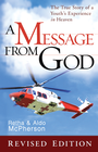 more information about A Message From God Special Edition: The True Story of a Youth's Experience in heaven - eBook