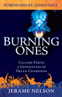 more information about The Burning Ones: Calling Forth a Generation of Dread Champions - eBook