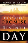 more information about The Prophetic Promise of the Seventh Day: The Fulfillment of Every Covenant Promise - eBook