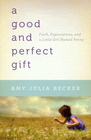 more information about Good and Perfect Gift, A: Faith, Expectations, and a Little Girl Named Penny - eBook