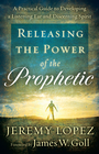 more information about Releasing the Power of the Prophetic: A Practical Guide to Developing a Listening Ear and Discerning Spirit - eBook