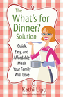 more information about What's for Dinner? Solution, The: Quick, Easy, and Affordable Meals Your Family Will Love - eBook