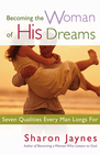 more information about Becoming the Woman of His Dreams: Seven Qualities Every Man Longs For - eBook