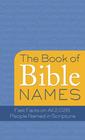 more information about The Book of Bible Names: Fast Facts on All 2,026 People Named in Scripture - eBook