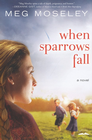 When Sparrows Fall: A Novel - eBook