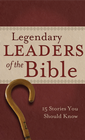 more information about Legendary Leaders of the Bible: 15 Stories You Should Know - eBook