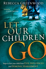 more information about Let Our Children Go: Steps to free your child from evil influences and demonic harassment - eBook