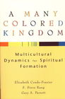 more information about Many Colored Kingdom, A: Multicultural Dynamics for Spiritual Formation - eBook