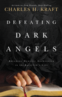 more information about Defeating Dark Angels: Breaking Demonic Oppressions in the Believer's Life - eBook