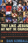 more information about They Like Jesus but Not the Church: Insights from Emerging Generations