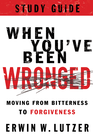 more information about When You've Been Wronged Study Guide: Moving from Bitterness to Forgiveness - eBook