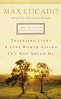 more information about Lucado 3-in-1: Traveling Light, Not About Me, Love Worth Giving: Traveling Light, Not About Me, Love Worth Giving - eBook