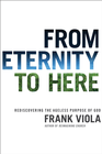 more information about From Eternity to Here: Rediscovering the Ageless Purpose of God - eBook