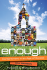more information about Enough: Contentment in an Age of Excess - eBook