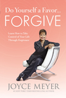 more information about Do Yourself a Favor...Forgive: Learn How to Take Control of Your Life Through Forgiveness - eBook