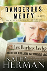 more information about Dangerous Mercy: A Novel - eBook