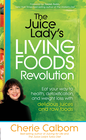 more information about The Juice Lady's Living Foods Revolution: Eat your way to health, detoxification, and weight loss with delicious juices and raw - eBook