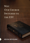 more information about Why Our Church Switched to the ESV - eBook