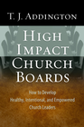 more information about High-Impact Church Boards: How to Develop Healthy, Intentional, and Empowered Church Leaders - eBook