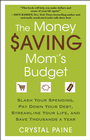 more information about The Money Saving Mom's Budget: Slash Your Spending, Pay Down Your Debt, Streamline Your Life, and Save Thousands a Year - eBook