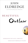 more information about Beautiful Outlaw: Experiencing the Playful, Disruptive, Extravagant Personality of Jesus - eBook
