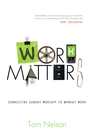 more information about Work Matters: Connecting Sunday Worship to Monday Work - eBook