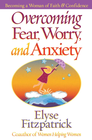 more information about Overcoming Fear, Worry, and Anxiety: Becoming a Woman of Faith and Confidence - eBook