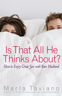 more information about Is That All He Thinks About?: How to Enjoy Great Sex with Your Husband - eBook