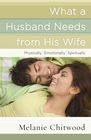 more information about What a Husband Needs from His Wife: *Physically *Emotionally *Spiritually - eBook