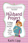 more information about Husband Project, The: 21 Days of Loving Your Man-on Purpose and with a Plan - eBook