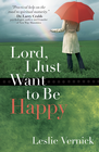 more information about Lord, I Just Want to Be Happy - eBook