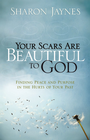 more information about Your Scars Are Beautiful to God: Finding Peace and Purpose in the Hurts of Your Past - eBook