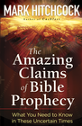 more information about Amazing Claims of Bible Prophecy, The: What You Need to Know in These Uncertain Times - eBook