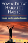 more information about How to Defeat Harmful Habits: Freedom from Six Addictive Behaviors - eBook