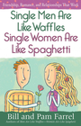 more information about Single Men Are Like Waffles Single Women Are Like Spaghetti: Friendship, Romance, and Relationships That Work - eBook