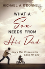 more information about What a Son Needs From His Dad: How a Man Prepares His Sons for Life - eBook