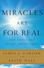 more information about Miracles Are for Real: What Happens When Heaven Touches Earth - eBook