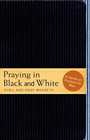 more information about Praying in Black and White: A Hands-on Practice for Men - eBook