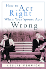 more information about How to Act Right When Your Spouse Acts Wrong - eBook
