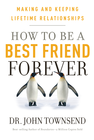 more information about How to Be a Best Friend Forever: Making and Keeping Lifetime Relationships - eBook