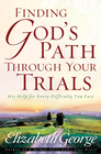 more information about Finding God's Path Through Your Trials: His Help for Every Difficulty You Face - eBook