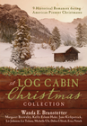 A Log Cabin Christmas: 9 Historical Romances during American Pioneer Christmases - eBook