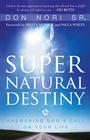 more information about Supernatural Destiny: Answering God's Call on Your Life - eBook